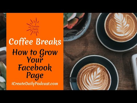 How To Grow Your Facebook Page - Coffee Break