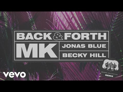 MK, Jonas Blue, Becky Hill - Back & Forth (Mason Collective Remix) [Audio]