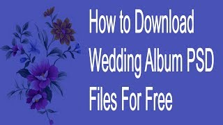 How to Download Wedding Album PSD Files For Free