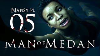 Man of Medan (Napisy PL) #5 - Plan ucieczki (Gameplay PL / Zagrajmy w)