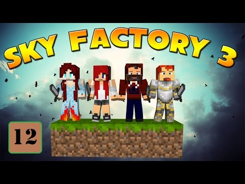 Zort! Poit! - SkyFactory 3 with Modii, Heather, and Christa, Ep 12!