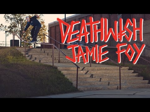 Deathwish Skateboards - Jamie Foy - Welcome To Deathwish