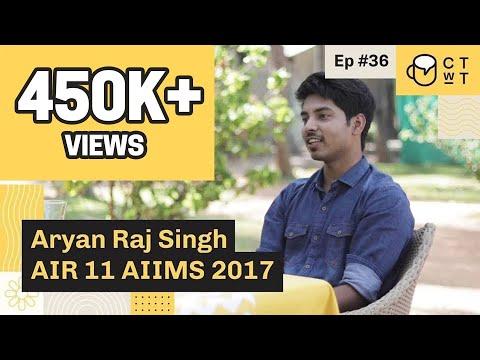 CTwT E36 - AIIMS 2017 Topper Aryan Raj Singh AIR 11