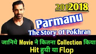 John Abraham PARMANU 2018 Bollywood Movie LifeTime WorldWide Box Office Collection