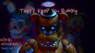 FNAF SFM:🎵 They'll Keep You Running 🎵 -[CK9C] : COLLAB with Raz_ar and XCroustibatXYZ
