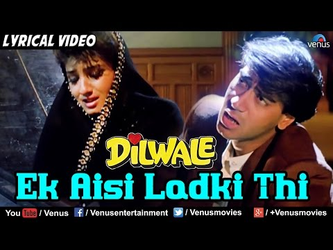 Ek Aisi Ladki Thi Full Lyrical Video Song | Dilwale | Ajay Devgan, Raveena Tandon | Hindi Songs