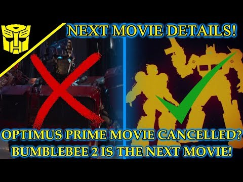 Optimus Prime Movie Cancelled? Bumblebee 2 Is The Next Transformers Movie! - Transformers News