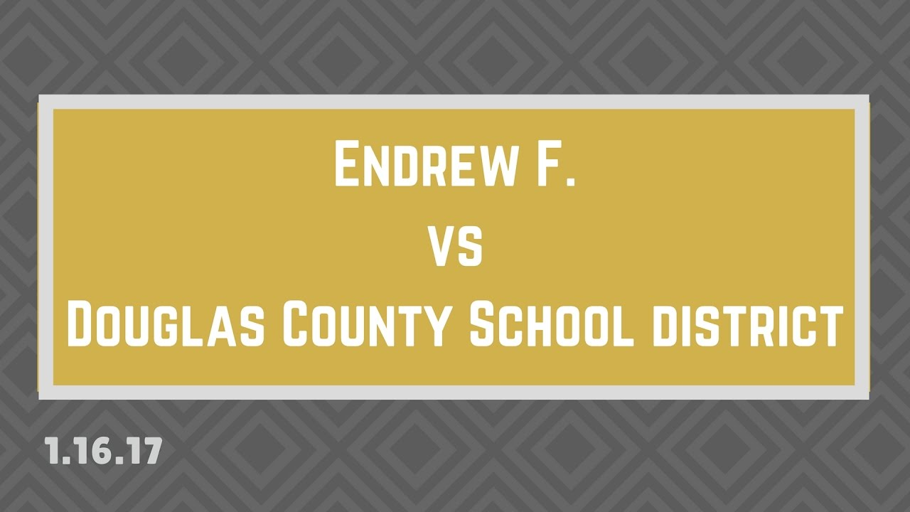 Endrew F V Douglas County And Its >> Endrew F Vs Douglas County School District Youtube