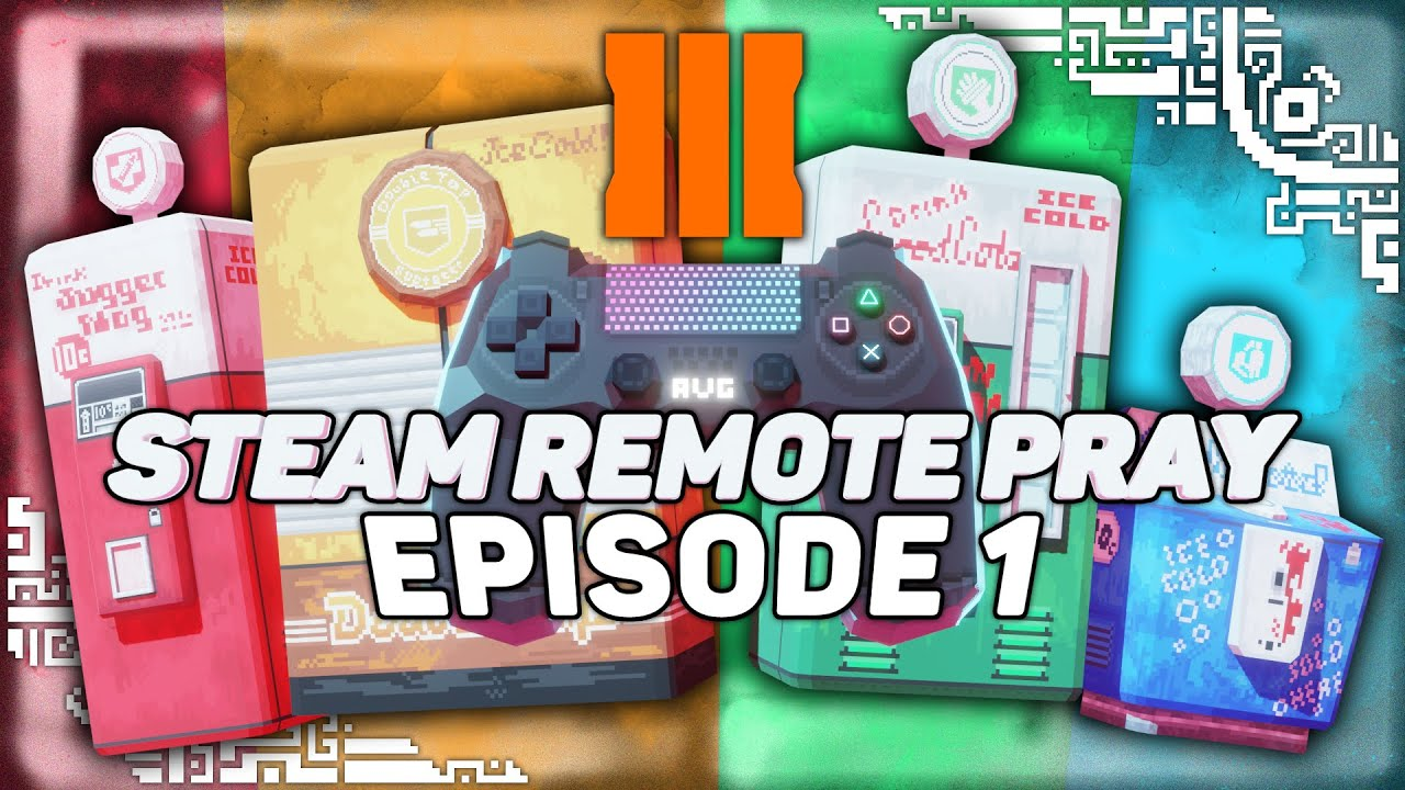 Steam Remote Pray Together Part 1   Black Ops 3 Zombies