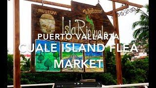 Puerto Vallarta 2018: Cuale Island Flea Market