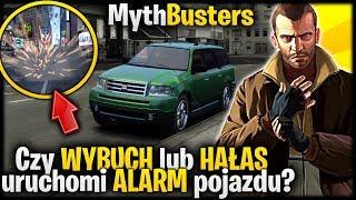 Czy wybuch lub hałas uruchomi alarm w pojeździe? - Pogromcy Mitów GTA 4 #20