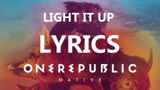 One Republic - Light it Up - Lyrics Video (Native Album) [HD][HQ]