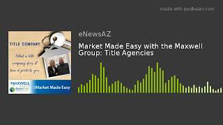 Market Made Easy with the Maxwell Group: Title Agencies