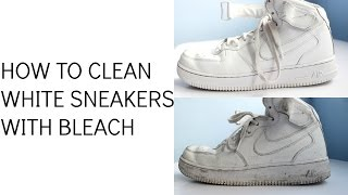 HOW TO CLEAN WHITE SNEAKERS WITH BLEACH