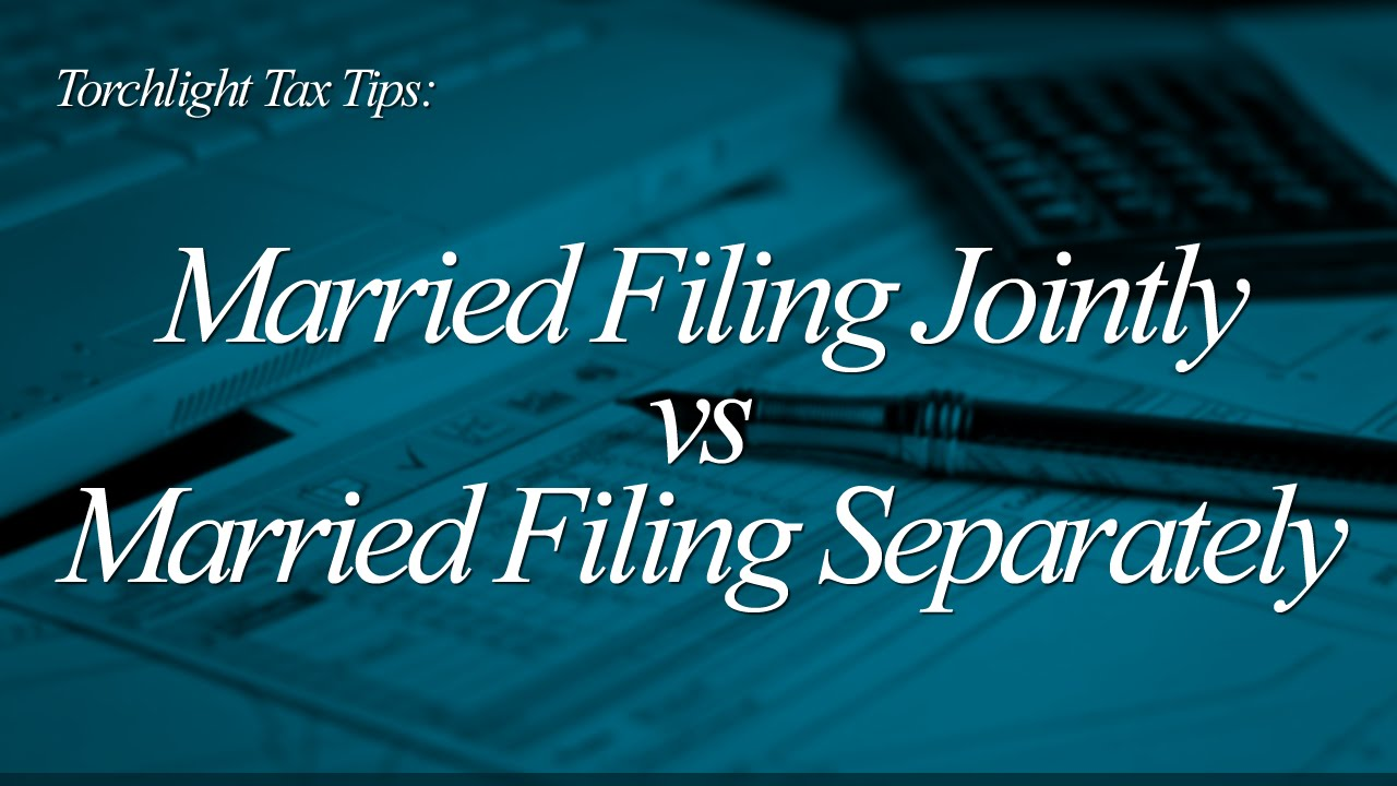 Tax Tips  Married Filing Jointly Vs Married Filing Separately