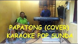 PAPATONG (COVER) KARAOKE POP SUNDA