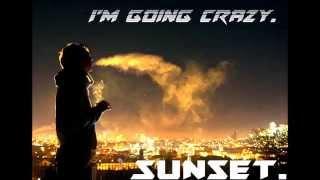 I'm going crazy (Original mix) Sunset