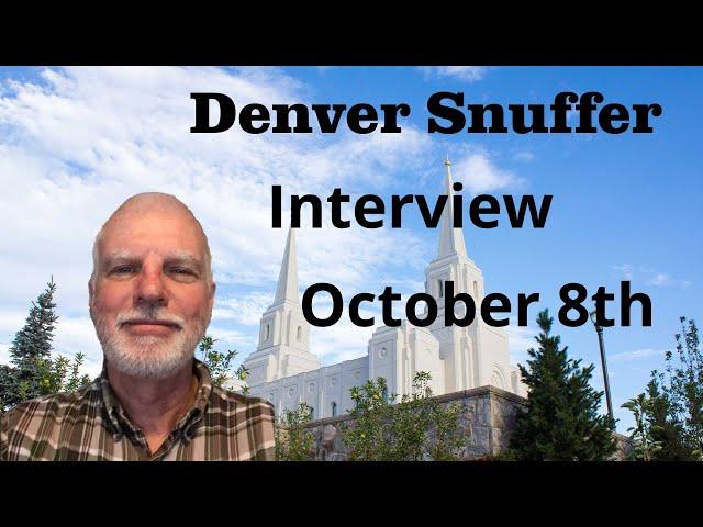 Denver Snuffer - Oct 8th - 3PM - Murray Utah - Directions Below