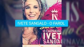 Baixar Ivete Sangalo - O Farol [ Áudio Oficial ] Carnaval