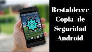 Como Restablecer Copia de Seguridad Android - PhoneAndroide