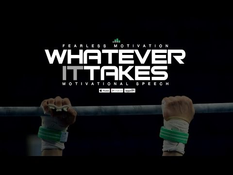 Whatever It Takes – Powerful Motivational Message