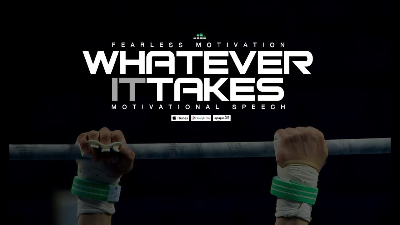 Whatever It Takes - Powerful Motivational Message - YouTube