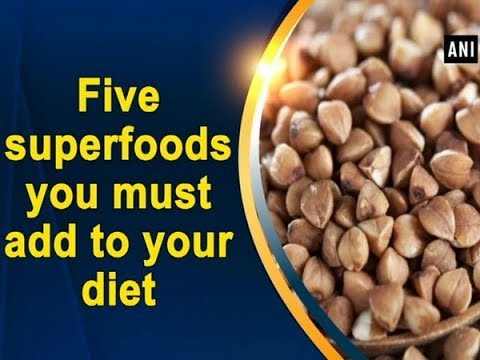 Five superfoods you must add to your diet - ANI News