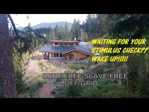 Living Off The Grid:  Debt Free Slave Free