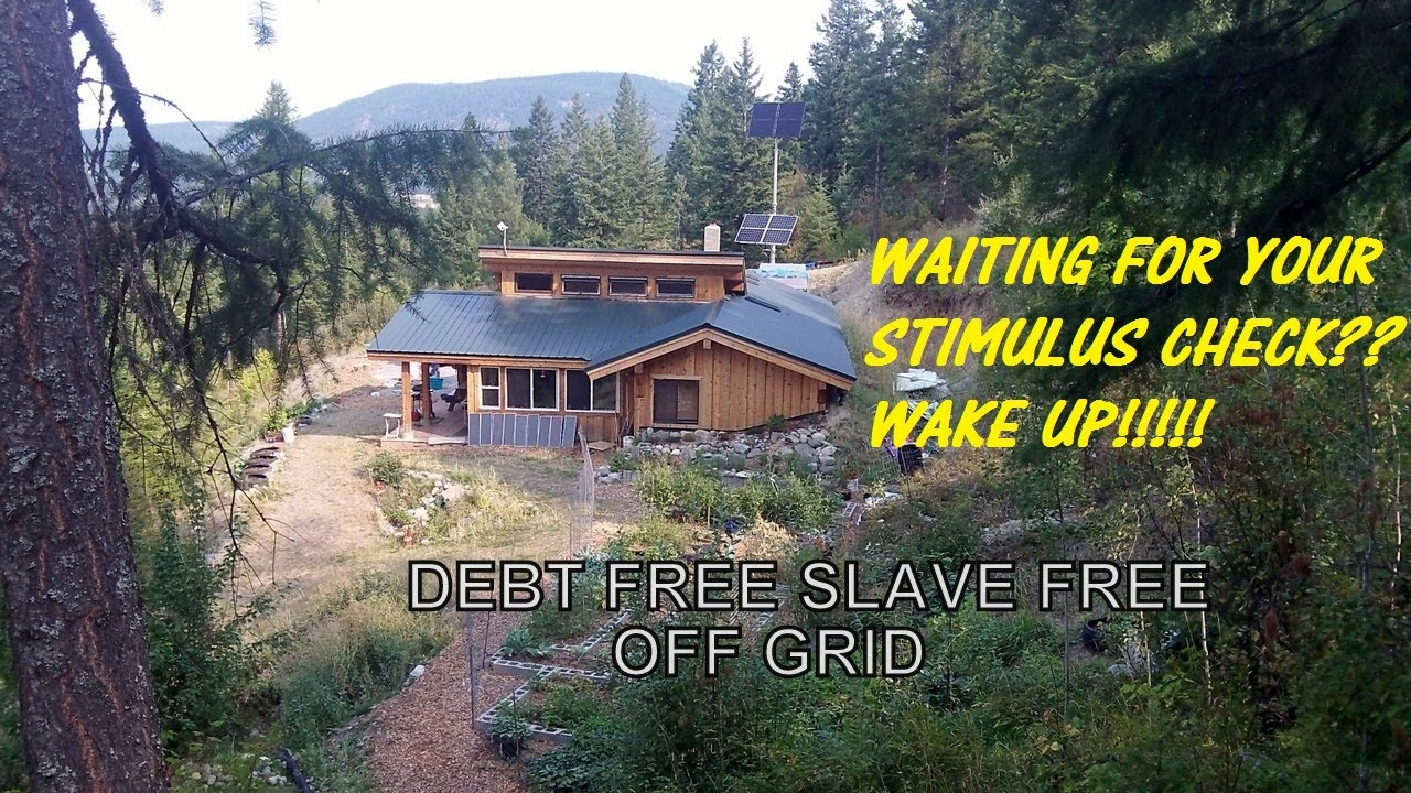 Captivating Living Off The Grid: Debt Free Slave Free   YouTube