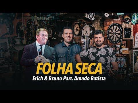 Erich & Bruno - Folha Seca Part. Amado Batista