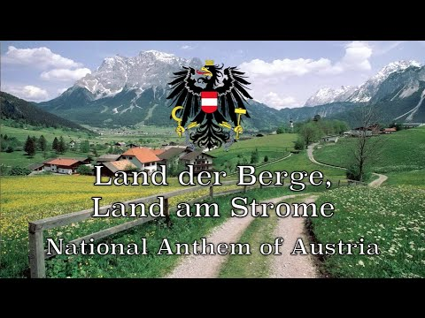 National Anthem: Austria - Land der Berge, Land am Strome