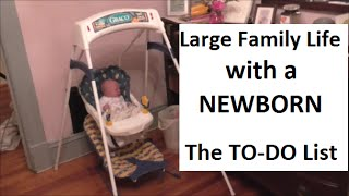 Large Family Life with a Newborn: Making A Realistic To-Do List 4-4-15