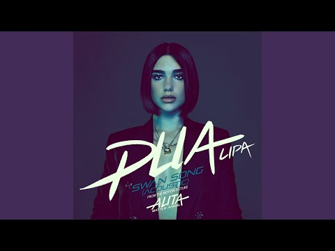 """Swan Song (From The Motion Picture """"Alita: Battle Angel"""") (Acoustic)"""