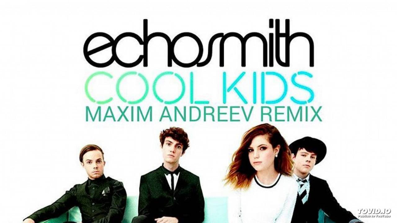 Cool Kids (Maxim Andreev Remix)