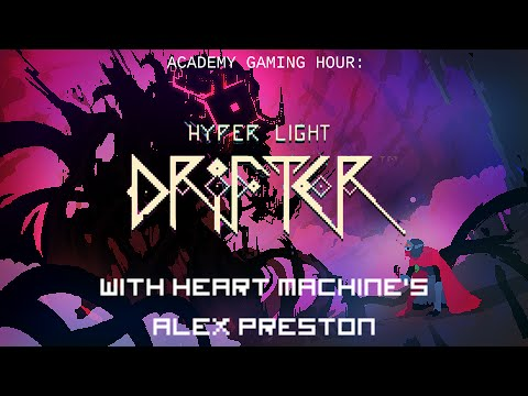 Academy Gaming Hour w/ Alx Preston (Heart Machine - Hyper Light Drifter)