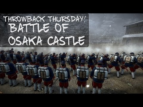 Throwback Thursdays : Battle of Osaka Castle
