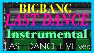 Download Mp3 Bigbang「last Dance」 Last Dance Live Ver.   Instrumental