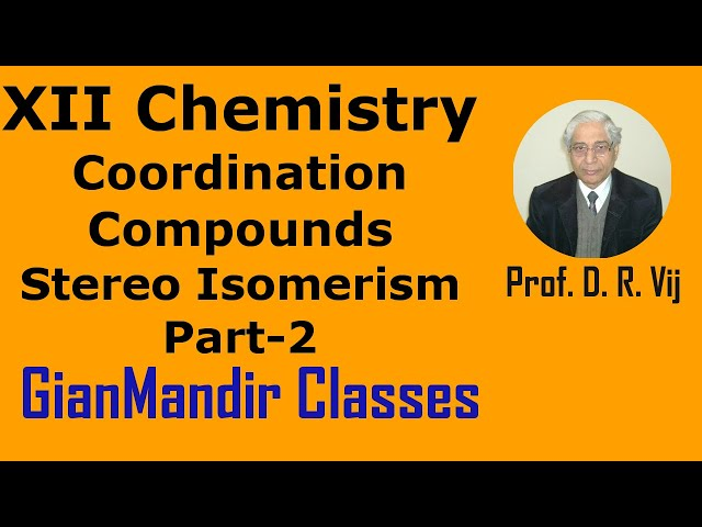 XII Chemistry | Coordination Compounds | Stereo Isomerism Part-2 by Gourav Sir