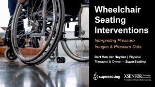 Wheelchair Seating Interventions: Interpreting Pressure Images & Pressure Data