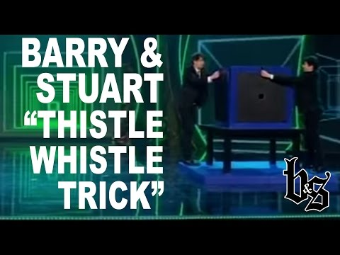 Barry and Stuart - The Thistle Whistle Illusion
