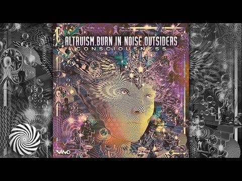 Altruism & Burn In Noise & Outsiders - Consciousness