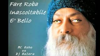 Fare roba inascoltabile è bello (Come diceva Osho) - DJ Balera [Noise Rap]