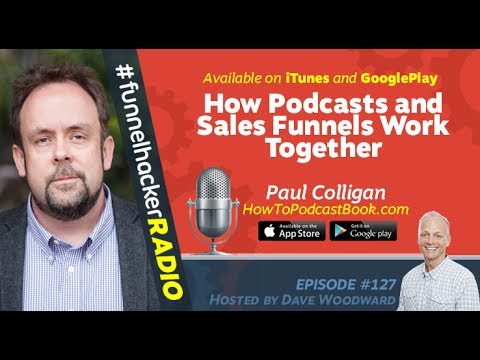 Paul Colligan, How Podcasts and Sales Funnels Work Together