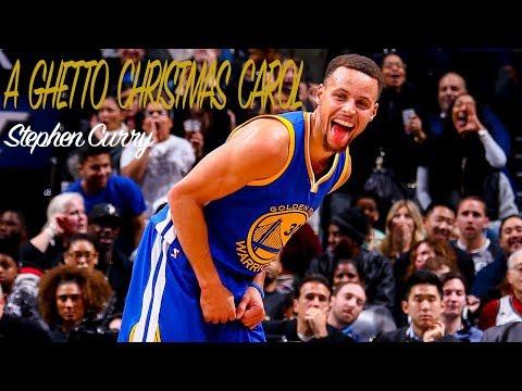 Stephen Curry  A Ghetto Christmas Carol HD 2017