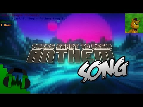 Press Start To Begin Anthem Song By DAGames 1 Hour