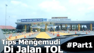 Tips Mengemudi Di Jalan Tol + E toll Card #Eps1