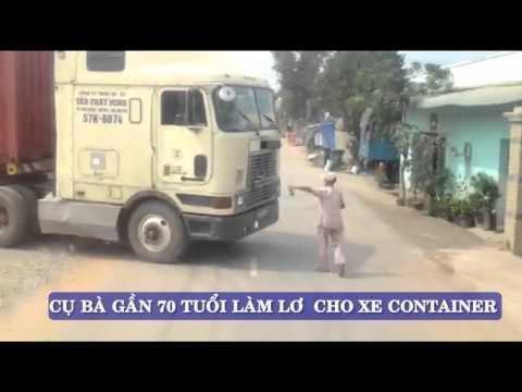 Một Bà Cụ Làm Lơ Cho Xe Container