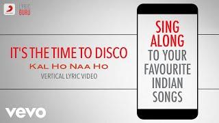 It's the Time to Disco - Kal Ho Naa Ho Official Bollywood Lyrics KK Shaan Vasundhara Das
