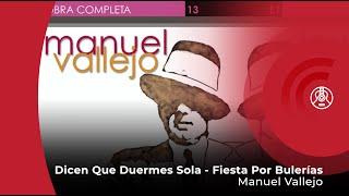 Manuel Vallejo - Dicen Que Duermes Sola - Fiesta Por Bulerías (con letra - lyrics video)