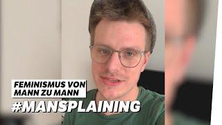 Moritz Neumeier: Von Mann zu Mann: #Mansplaining